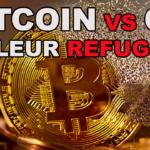 Bitcoin et or comme valeur refuge