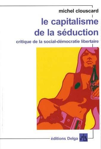 Clouscard et capitalisme de séduction