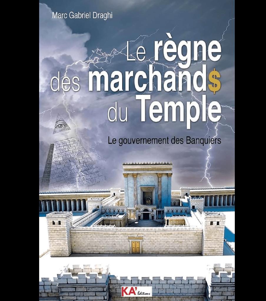 Le règne des marchands du temple de Marc Gabriel Draghi